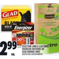 Selection Lawn & Leaf Bags, Energizer Batteries Or Glad Garbage Bags