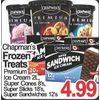 Chapman's Treats, Premium Ice Cream, Super Cones, Super Sticks, Super Sandwiches - $4.99