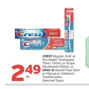 Crest Regular, Kids' Or Pro-Health Toothpaste Or Scope Mouthwash Or Oral-B Waxed Floss Or Manual Or Children's Toothbrushes - $2.4